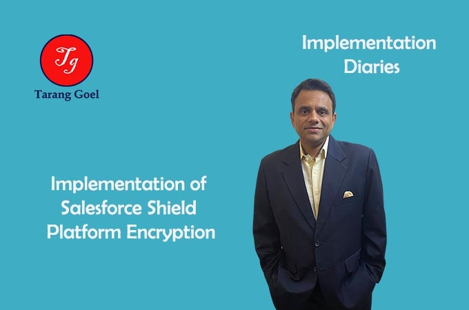 Implementation Diaries of Salesforce Shield