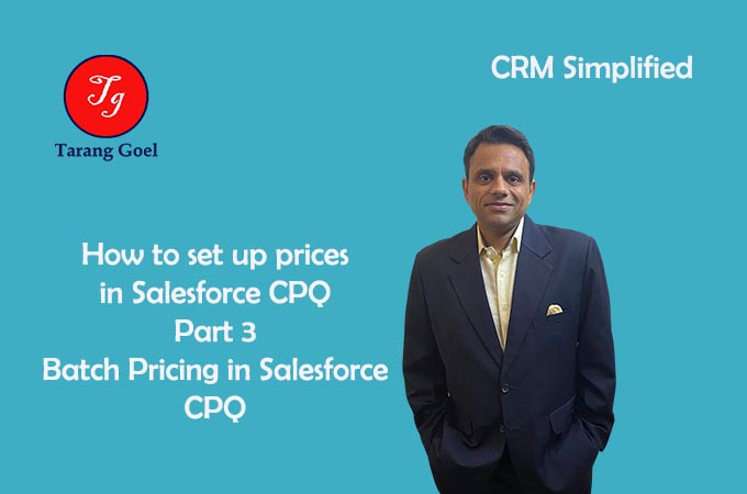 How to Set Up Prices and Discounts in Salesforce CPQ Part 3- Batch Pricing in Salesforce CPQ