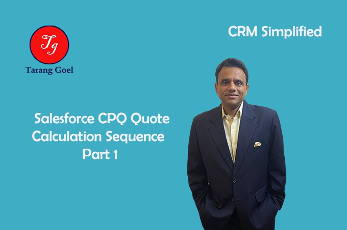 Salesforce CPQ Quote Calculation Sequence Part- 1